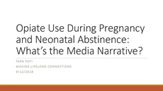 Opiate Use During Pregnancy and Neonatal Abstinence