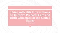 Using mHealth Interventions to Improve Prenatal Care